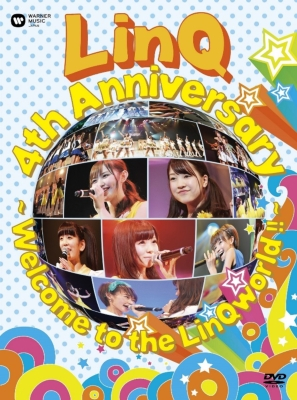 LinQ 4th Anniversary 〜Welcome to the LinQworld !! 〜(DVD)