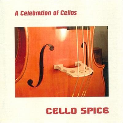 Cello Spice: A Celebration Of Cellos-music For Cello Ensemble