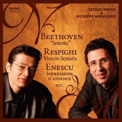 ベートーヴェン:春、レスピーギ:ヴァイオリン・ソナタ、エネスコ:幼き頃の印象、菅野よう子:花は咲く、他 西江辰郎、アンダローロ(2CD)