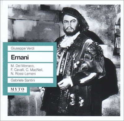 Ernani: Santini / Rome Opera Del Monaco F.cavalli Macneil Rossi-lemeni