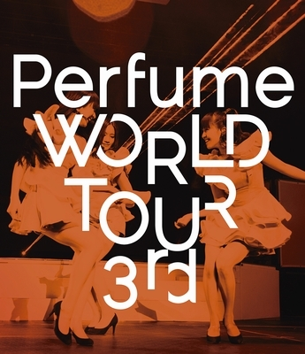 Perfume WORLD TOUR 3rd (Blu-ray)
