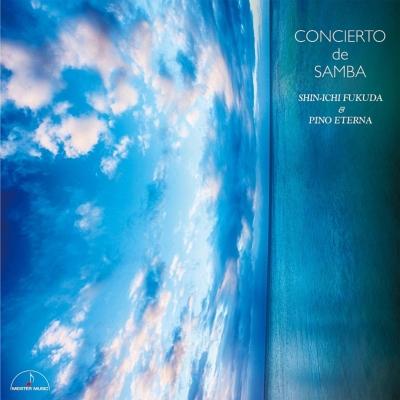 Concerto De Samba: 福田進一 Pino Eterna(G)