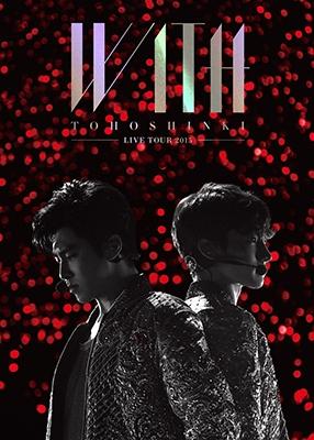 東方神起 LIVE TOUR 2015 〜WITH〜【初回生産限定盤】
