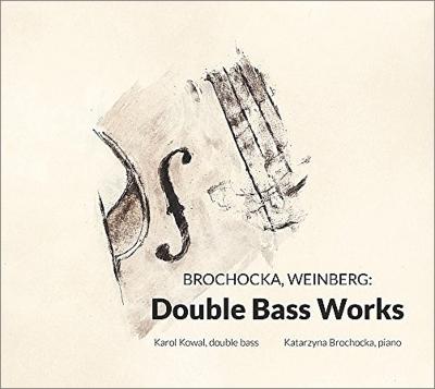 ブロコツカ:無伴奏コントラバス組曲、コントラバス協奏曲(ピアノ伴奏版)、ヴァインベルグ:無伴奏コントラバス・ソナタ、他 カロル・コヴァル、ブロコツカ