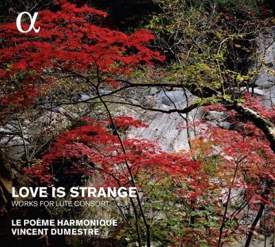 英国エリザベス朝の撥弦楽器のためのコンソート:愛は妙なり ル・ポエム・アルモニーク
