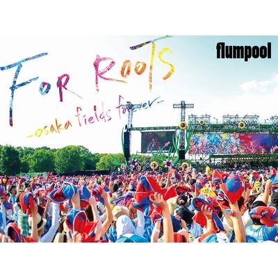 flumpool 真夏の野外★LIVE 2015「FOR ROOTS」〜オオサカ・フィールズ・フォーエバー〜at OSAKA OIZUMI RYOKUCHI (Blu-ray 2枚組)