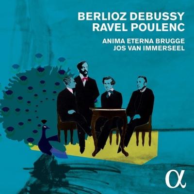 フランス近代管弦楽の誕生〜ベルリオーズからプーランクまで〜 ジョス・ファン・インマゼール、アニマ・エテルナ・ブリュッヘ