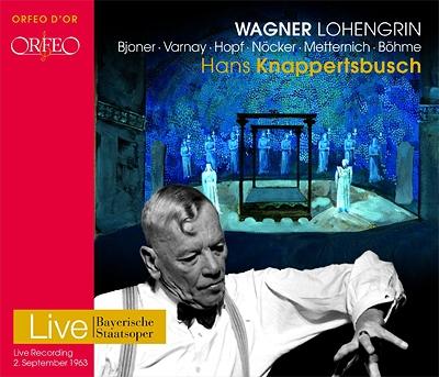 『ローエングリン』全曲 クナッパーツブッシュ&バイエルン国立歌劇場、ホップ、ビョーナー、他(1963 モノラル)(3CD)