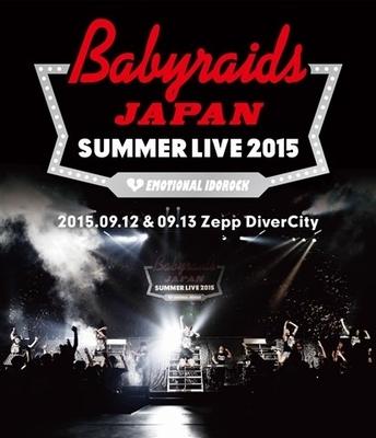 ベイビーレイズJAPAN SUMMER LIVE 2015 at Zepp DiverCity (Blu-ray)