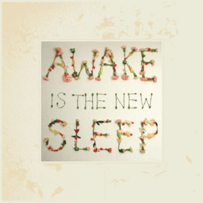 Awake Is The New Sleep (10th Anniversary)