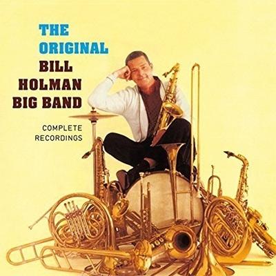 Original Bill Holman Big Band: Complete Recordings (2CD)