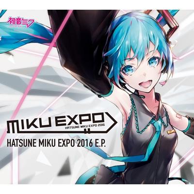 HATSUNE MIKU EXPO 2016 E.P 【限定生産】