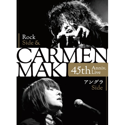 CARMEN MAKI 45th Anniv.Live 〜Rock Side & アングラ Side〜
