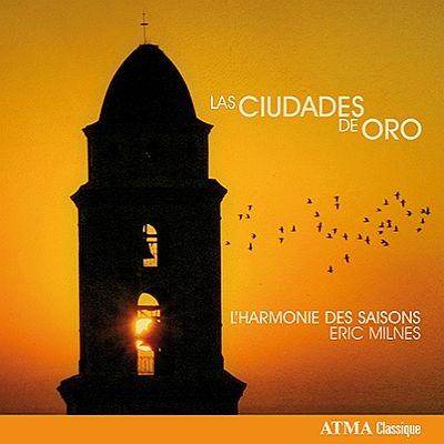 『16、17世紀、植民地時代の南米の音楽』 エリック・ミルンズ&アルモニー・デ・セゾン