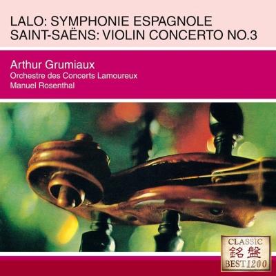 Lalo Symphonie Espagnole, Saint-Saens Violin Concerto No.3 : Grumiaux(Vn)Rosenthal / Concerts Lamoureux