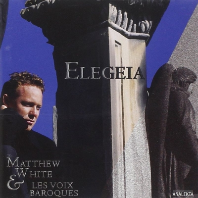 Elegeia: Matthew White(Ct)Les Voix Baroques