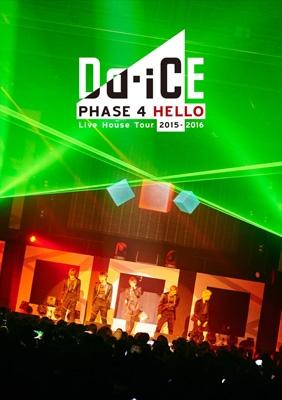 Da-iCE Live House Tour 2015-2016 -PHASE 4 HELLO-【初回盤 (2DISCS+Photo Booklet)】