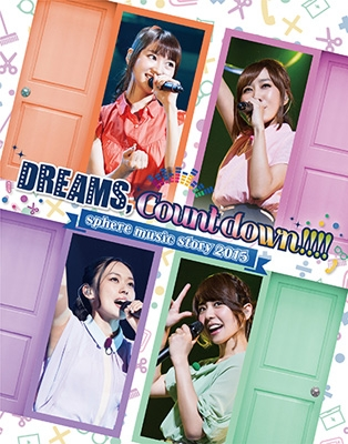 """sphere music story 2015 """"DREAMS,Count down!!!!"""" LIVE BD"""