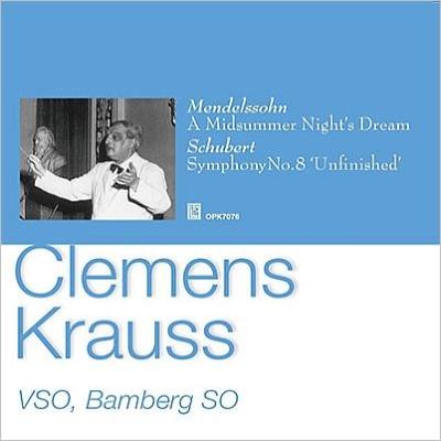 メンデルスゾーン:『真夏の夜の夢』より、シューベルト:未完成 クレメンス・クラウス&ウィーン響、バンベルク響