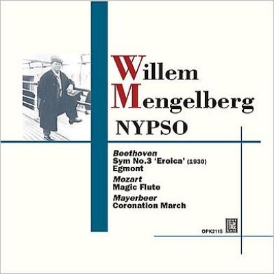 ベートーヴェン:交響曲第3番『英雄』、エグモント序曲、モーツァルト:『魔笛』序曲、マイアベーア:戴冠式行進曲 メンゲルベルク&ニューヨーク・フィル