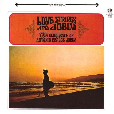 Love Strings And Jobim: The Eloquence Of Antonio Carlos Jobim