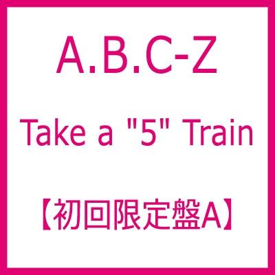 "Take a ""5"" Train (+DVD)【初回限定盤A】"
