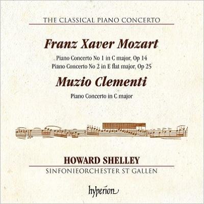 フランツ・クサヴァー・モーツァルト:ピアノ協奏曲第1番、第2番、クレメンティ:ピアノ協奏曲 ハワード・シェリー、ザンクト・ガレン交響楽団