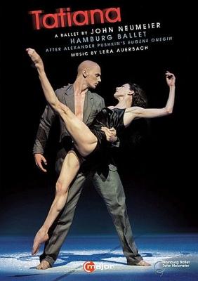 バレエ『タチヤナ』 ノイマイヤー振付、アウエルバッハ音楽、ハンブルク・バレエ(2014)(2DVD)