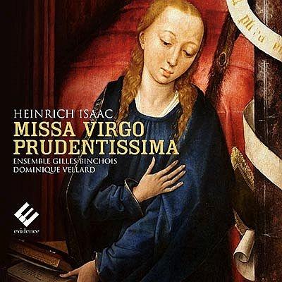 ミサ曲『おお、いと聡明なる乙女』、聖母祭のため定旋律 ヴェラール&アンサンブル・ジル・バンショワ