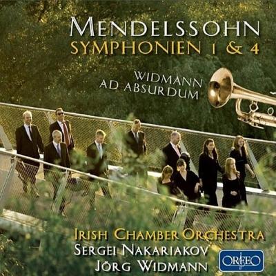 メンデルスゾーン:交響曲第4番『イタリア』、第1番、ヴィトマン:不条理 イェルク・ヴィトマン&アイルランド室内管弦楽団、セルゲイ・ナカリャコフ