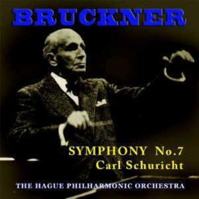 Bruckner Symphony No.7, Wagner Siegfried Idyll : Schuricht / Haag Philharmonic, Bavarian Radio Symphony Orchestra
