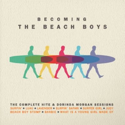 Becoming The Beach Boys: The Complete Hite & Dorinda Morgan Sessions (2CD)