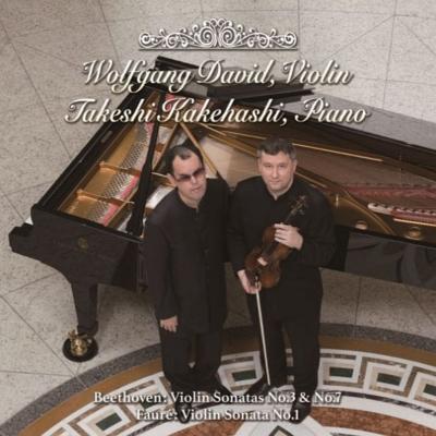 ベートーヴェン:ヴァイオリン・ソナタ第3番、第7番、フォーレ:ヴァイオリン・ソナタ第1番 ヴォルフガング・ダヴィッド、梯 剛之