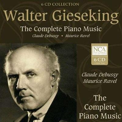ドビュッシー:ピアノ曲全集、ラヴェル:ピアノ曲全集 ヴァルター・ギーゼキング(6CD)