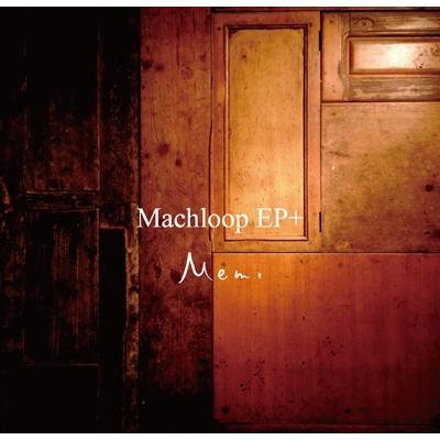 Machloop EP+