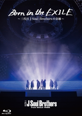 Born in the EXILE 〜三代目 J Soul Brothersの奇跡〜Blu-ray 【初回生産限定盤】