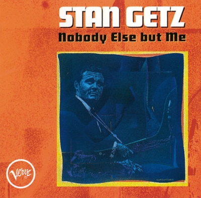 0abc451fe9b2 Nobody Else But Me : Stan Getz | HMV&BOOKS online - UCCV-9646