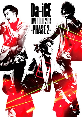 Da-iCE LIVE TOUR 2014 -PHASE 2-