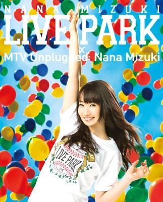 NANA MIZUKI LIVE PARK × MTV Unplugged: Nana Mizuki (Blu-ray)