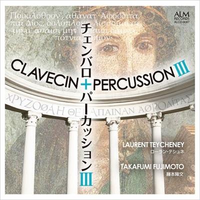 Clavecin +Percussion III : Laurent Teycheney(Cemb)Takafumi Fujimoto(Perc)