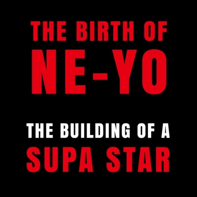 Building Of A Supa Star (The Ne-yo Project)