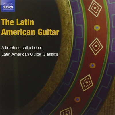 The Latin American Guitar-a Timeless Collection Of Latin American Guitar Classics