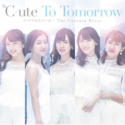 To Tomorrow/ファイナルスコール/The Curtain Rises 【初回生産限定盤A】(+DVD)