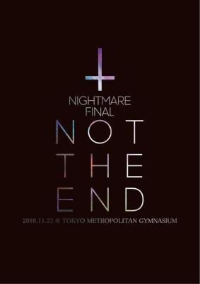 NIGHTMARE FINAL「NOT THE END」2016.11.23 @ TOKYO METROPOLITAN GYMNASIUM (2Blu-ray)