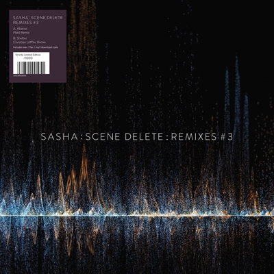 Sasha: Scene Delete: Remixes #3