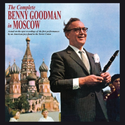 Complete Benny Goodman In Moscow