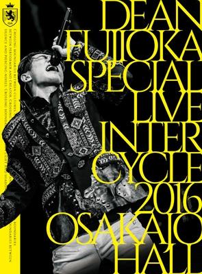 DEAN FUJIOKA Special Live 「InterCycle 2016」 at Osaka-Jo Hall (Blu-ray)