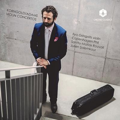 アダムズ:ヴァイオリン協奏曲、コルンゴルト:ヴァイオリン協奏曲 イリヤ・グリンゴルツ、ロウヴァリ、サレムクール、コペンハーゲン・フィル