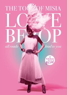 THE TOUR OF MISIA LOVE BEBOP all roads lead to you in YOKOHAMA ARENA FINAL 【初回生産限定盤】(+CD)