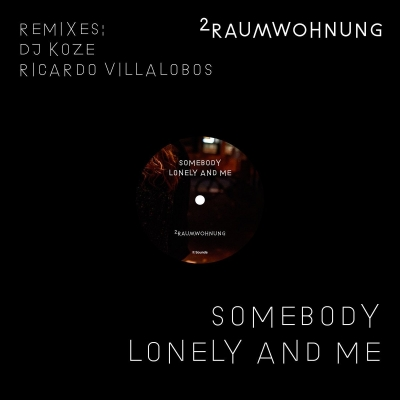 Somebody Lonely And Me (Remixes)